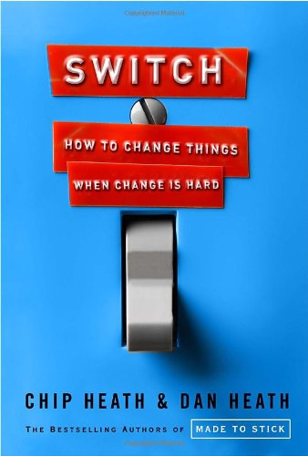 Switch - How to change things when change is hard. - Heath and Heath