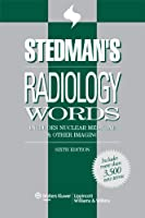 Stedman s Radiology Words Includes Nuclear Medicine and by Stedman s