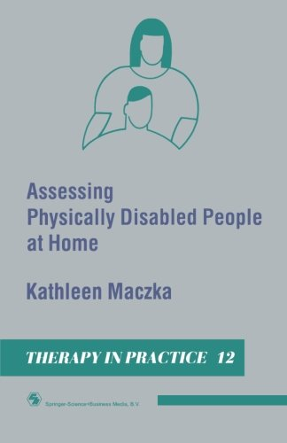 Assessing Physically Disabled People At Home (Therapy In Practice Series)