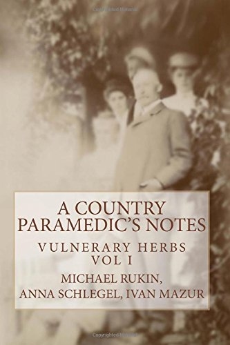 A Country Paramedic'S Notes. Vulnerary Herbs. Vol 1 (The Old Archive) (Volume 1) (Russian Edition)