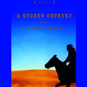 A Sudden Country | [Karen Fisher]