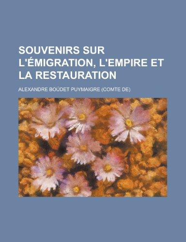 Souvenirs Sur L'Emigration, L'Empire Et La Restauration