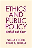 Ethics and Public Policy: Method and Cases
