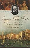 Rodney Bolt Lorenzo Da Ponte: The Adventures of Mozart's Librettist in the Old and New Worlds