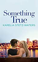 Something True (An Out in Portland Novel)