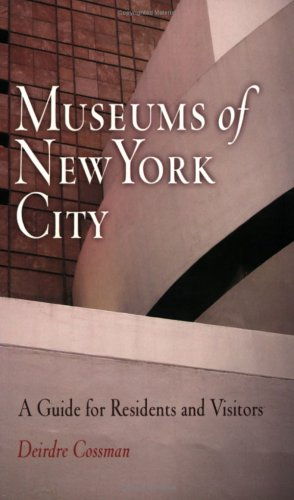 Museums of New York City: A Guide for Residents and Visitors (Westholme Museum Guides)