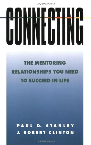 Connecting: The Mentoring Relationships You Need to Succeed (Spiritual Formation Study Guides) PDF