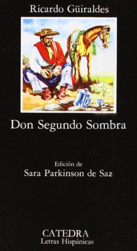 Don Segundo Sombra (COLECCION LETRAS HISPANICAS) (Letras...