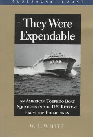 They Were Expendable: An American Torpedo Boat Squadron in the U.S. Retreat from the Philippines (Bluejacket Books)