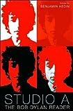 Studio A: The Bob Dylan Reader Benjamin Hedin