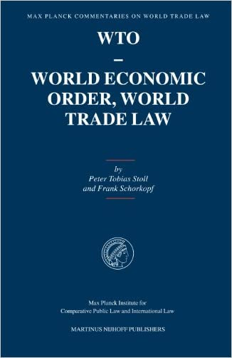 Max Planck Commentaries on World Trade Law: WTO - World Economic Order, World Trade Law