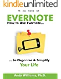 Evernote: How to use Evernote to Organize & Simplify your Life (English Edition)