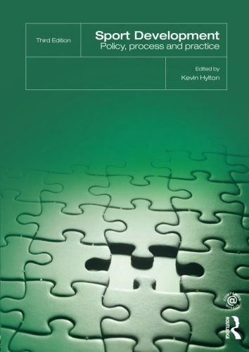 Sport Development: Policy, Process and Practice, third edition