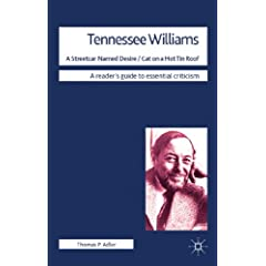 Tennessee Williams - A Streetcar Named Desire Cat on a Hot Tin Roof (Reader's Guide to Essential Criticism) by Thomas P. Adler