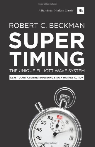 Supertiming : Le système Unique Elliott Wave : les clés pour anticiper l'Action de bourse imminente (Harriman Modern Classics)