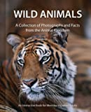 WILD ANIMALS, A Collection of Photographs and Facts from the Animal Kingdom, An Interactive Book for Memory-Impaired Adults