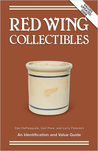 Red Wing Collectibles: An Identification and Value Guide written by Dan DePasquale