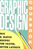 Graphic Design Cookbook: Mix and Match Recipes for Faster, Better Layouts (0877015694) by Leonard Koren
