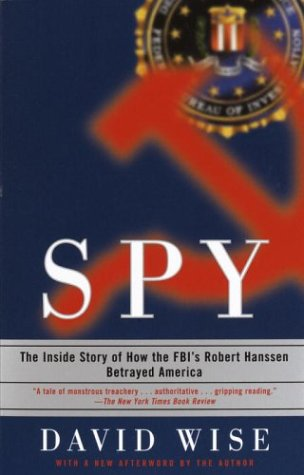 Spy: The Inside Story of How the FBI