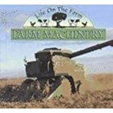 img - for Farm Machinery (Life on the Farm) book / textbook / text book