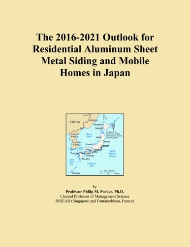 the-2016-2021-outlook-for-residential-aluminum-sheet-metal-siding-and-mobile-homes-in-japan