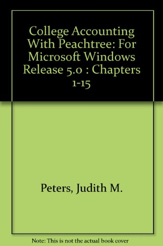 College Accounting With Peachtree: For Microsoft Windows Release 5.0 : Chapters 1-15