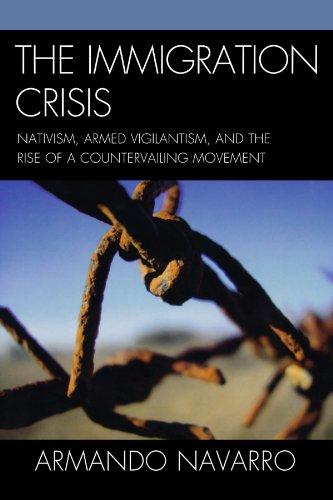 The Immigration Crisis: Nativism, Armed Vigilantism, and...
