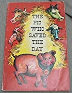 The Pig Who Saved the Day by Thomas Crawford