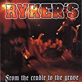 Ryker's From the Cradle to the Grave