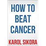 How To Beat Cancerby Karol Sikora