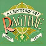 A Century Of Ragtime