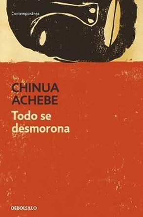 Amazon.com: Todo se desmorona (Spanish Edition) eBook: Chinua Achebe