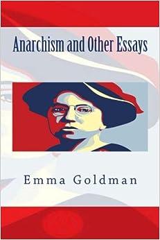 Emma goldman anarchism and other essays