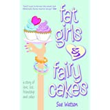Fat Girls and Fairy Cakesby Sue Watson