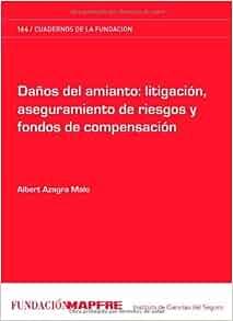Daños del Amianto: Litigacion, Aseguramiento de Riesgos y