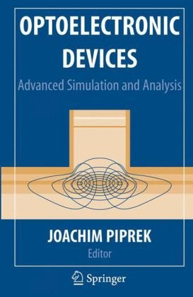 Optoelectronic Devices: Advanced Simulation and Analysis