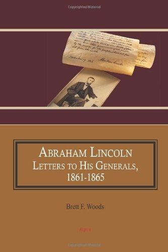 abraham-lincoln-letters-to-his-generals-1861-1865-by-brett-f-woods-1-sep-2013-perfect-paperback