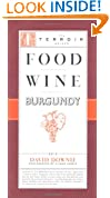 Food Wine Burgundy: A Terroir Guide (Terroir Guides)