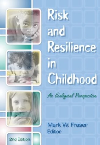 Risk and Resilience in Childhood: An Ecological Perspective