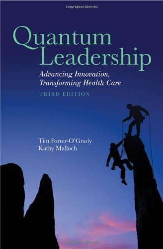 Quantum Leadership: Advancing Innovation, Transforming Health Care by Porter-O'Grady, Tim, Malloch, Kathy (2010) Hardcover