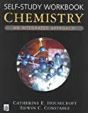 Chemistry: Self-study Workbook: An Integrated Approach (0582274303) by Housecroft, Catherine E.