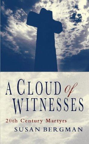 A Cloud of Witnesses: Twentieth Century Martyrs