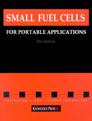 Small Fuel Cells For Portable Applications, 3Rd Edition