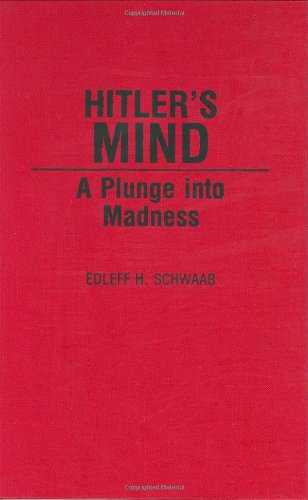 Hitler's Mind: A Plunge into Madness