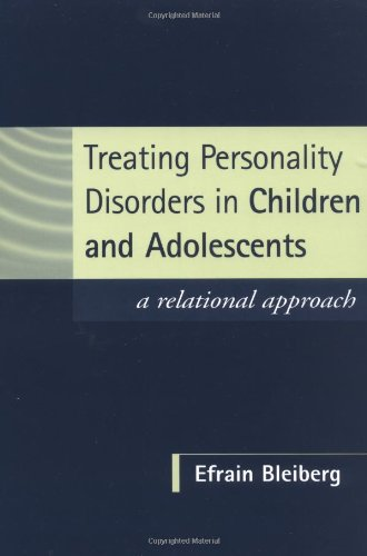 Treating Personality Disorders in Children and Adolescents: A Relational Approach