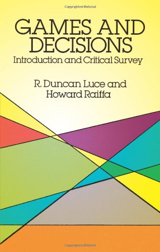 Games and Decisions: Introduction and Critical Survey...