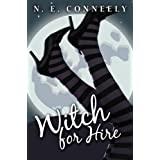 Witch for Hire ~ N. E. Conneely