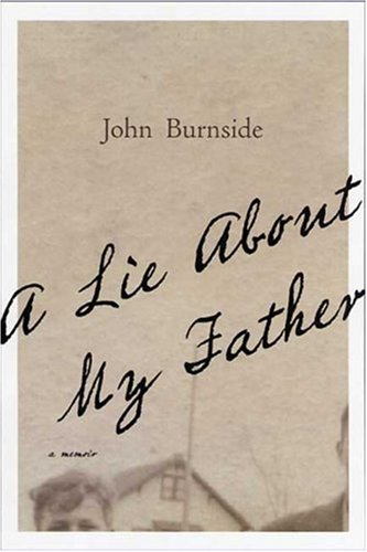 A Lie About My Father: A Memoir, John Burnside