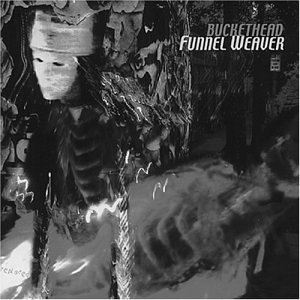 Funnel Weaver by Buckethead