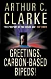 Greetings, Carbon-Based Bipeds! (0002246988) by Arthur C. Clarke